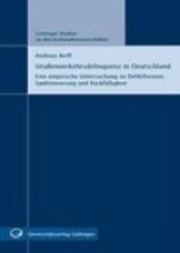 Straßenverkehrsdelinquenz in Deutschland - Eine empirische Untersuchung zu Deliktformen, Sanktionierung und Rückfälligkeit