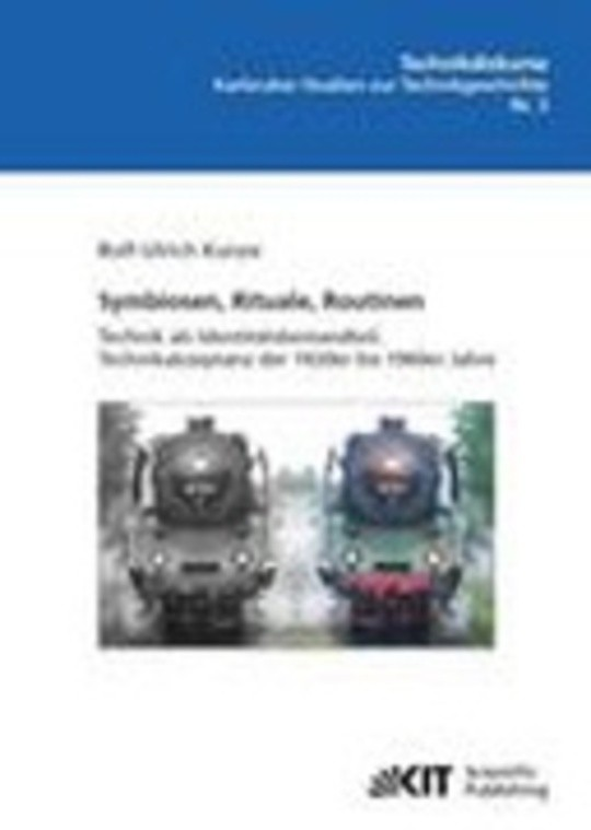 Symbiosen, Rituale, Routinen: Technik als Identitätsbestandteil - Technikakzeptanz der 1920er bis 1960er Jahre