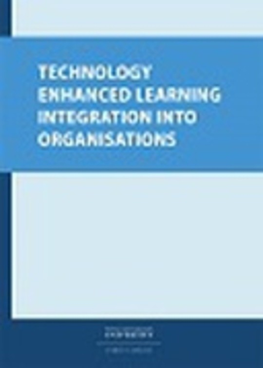 Technology Enhanced Learning Integration Into Organizations