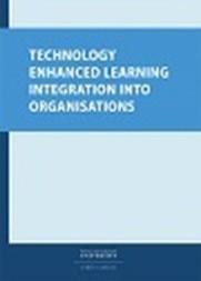 Technology Enhanced Learning Integration Into Organizations