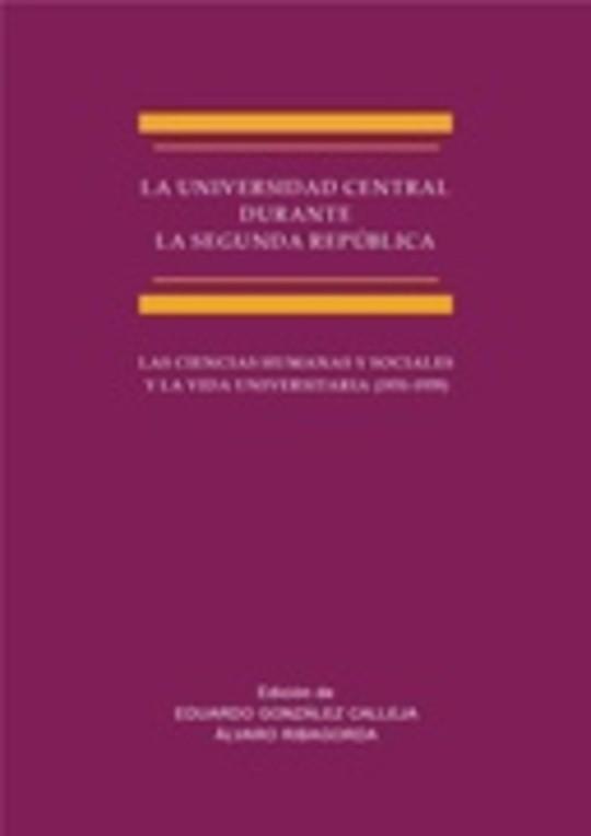 La Universidad Central durante la Segunda República: Las Ciencias Humanas y Sociales y la vida universitaria