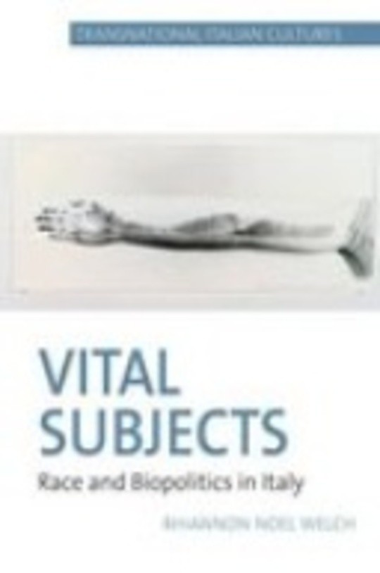 Vital Subjects: Race and Biopolitics in Italy