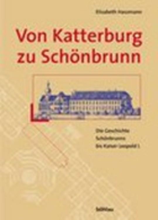 Von Katterburg zu Schönbrunn