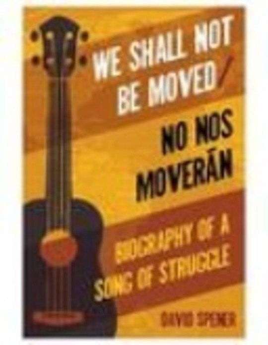 We Shall Not Be Moved/No nos moverán