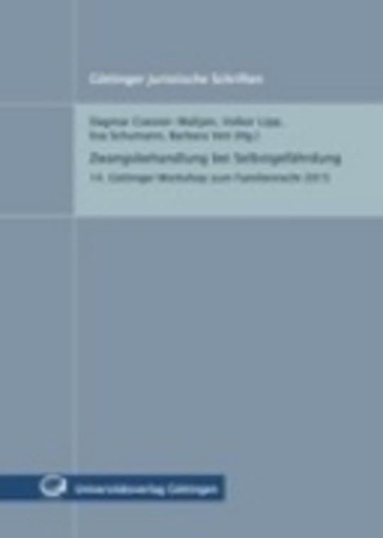 Zwangsbehandlung bei Selbstgefährdung - 14. Göttinger Workshop zum Familienrecht 2015