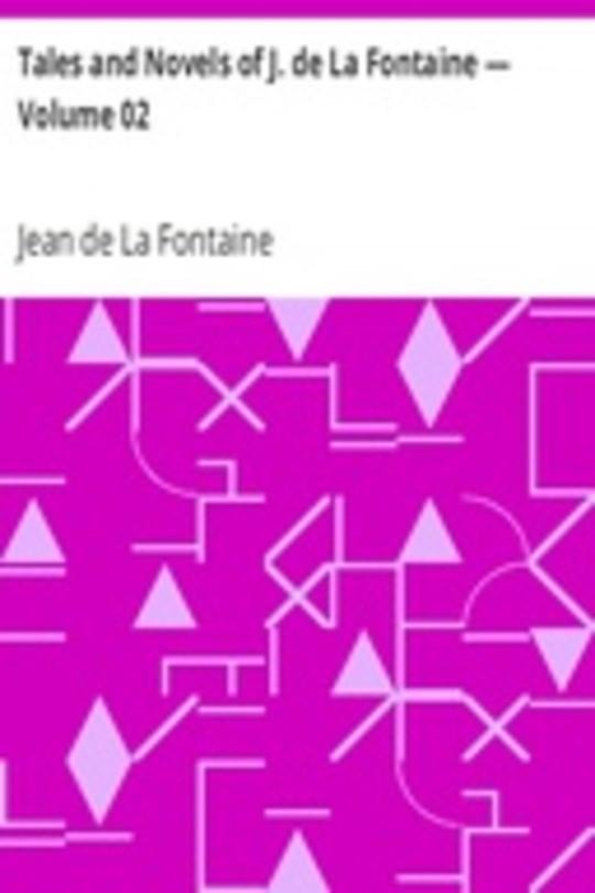 Tales and Novels of J. de La Fontaine — Volume 02
