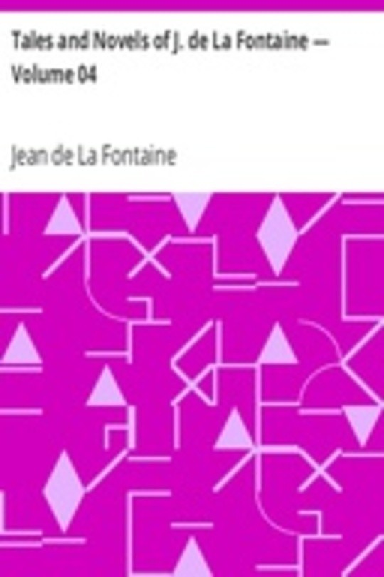 Tales and Novels of J. de La Fontaine — Volume 04