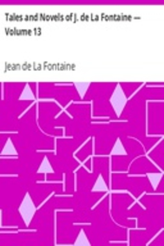 Tales and Novels of J. de La Fontaine — Volume 13