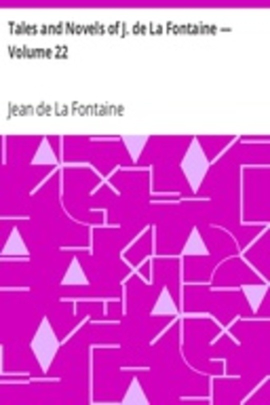 Tales and Novels of J. de La Fontaine — Volume 22