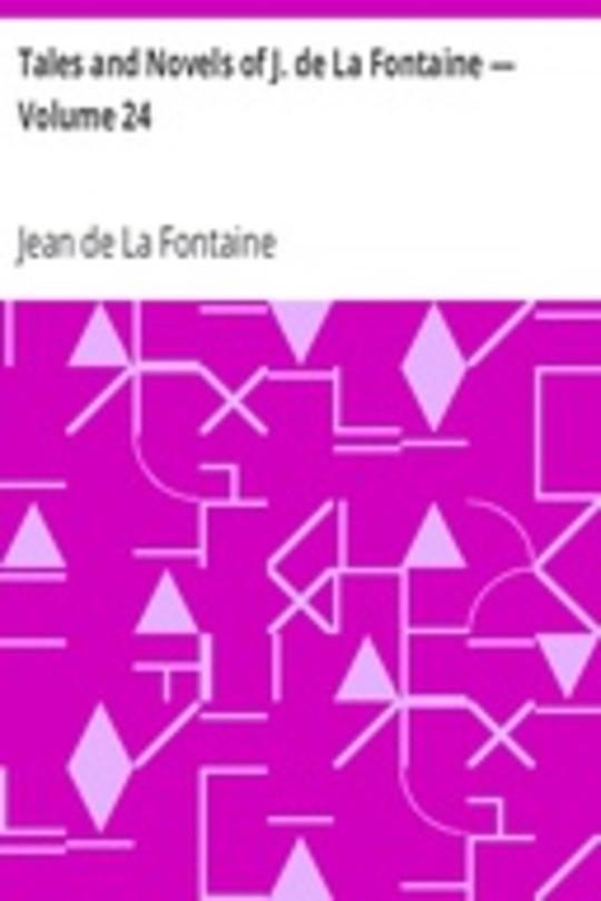 Tales and Novels of J. de La Fontaine — Volume 24