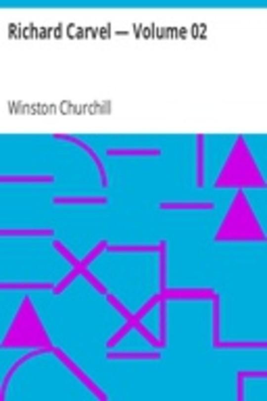 Richard Carvel — Volume 02