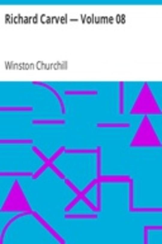 Richard Carvel — Volume 08