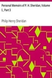 Personal Memoirs of P. H. Sheridan, Volume I., Part 3