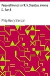 Personal Memoirs of P. H. Sheridan, Volume II., Part 5