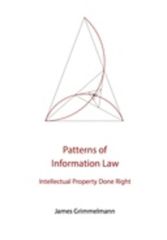 Patterns of Information Law: Intellectual Property Done Right