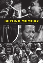 Beyond Memory: Recording the History, Moments and Memories of South African Music