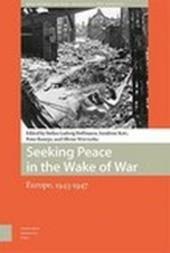 Seeking Peace in the Wake of War. Europe, 1943-1947