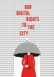 Our Digital Rights to the City