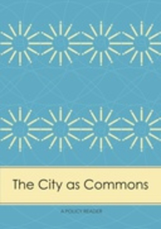 The City as Commons: A Policy Reader