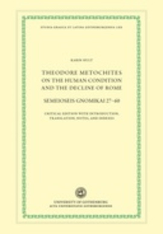 Theodore Metochites on the Human Condition and the Decline of Rome