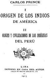 Origen de los indios de América. Origen y civilizaciones de los indígenas del Perú.