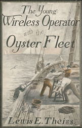 The Young Wireless Operator—With the Oyster Fleet How Alec Cunningham Won His Way to the Top in the Oyster Business