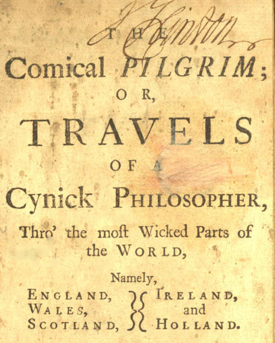 The Comical Pilgrim; or, Travels of a Cynick Philosopher... Thro' the most Wicked Parts of the World, Namely, England, Wales, Scotland, Ireland, and Holland