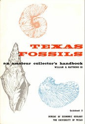 Texas Fossils: An Amateur Collector's Handbook Texas Bureau of Economic Geology Guidebook 2