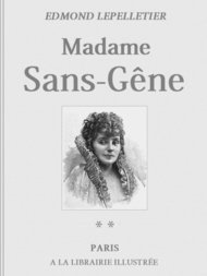 Madame Sans-Gêne tome II: La Maréchale