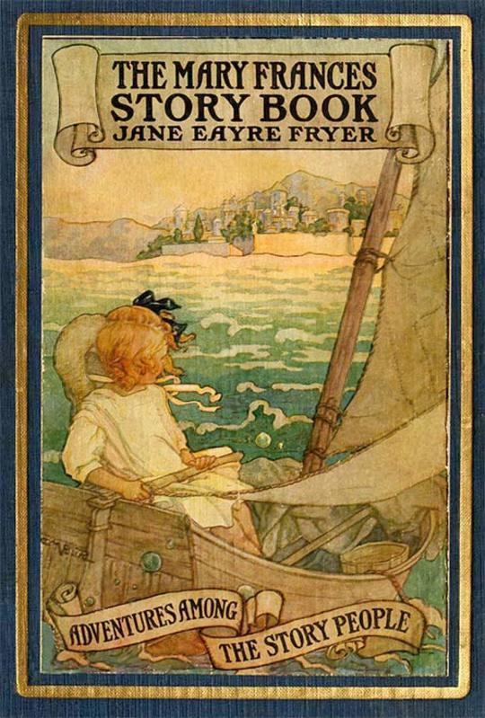 The Mary Frances Story Book or Adventures Among the Story People