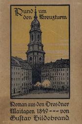 Rund um den Kreuzturm Roman aus den Dresdner Maitagen von 1849