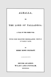 Alhalla, or the Lord of Talladega A Tale of the Creek War. With Some Selected Miscellanies, Chiefly of Early Date.