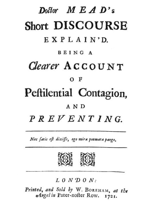 Doctor Mead's Short discourse explain'd Being a clearer account of pestilential contagion, and preventing.