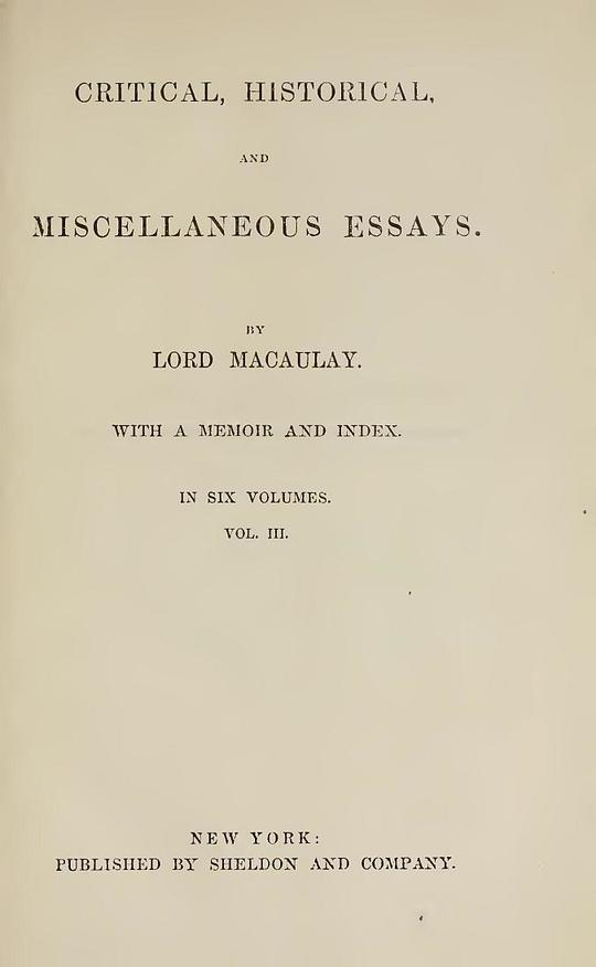 Critical, Historical, and Miscellaneous Essays; Vol. (3 of 6) With a Memoir and Index