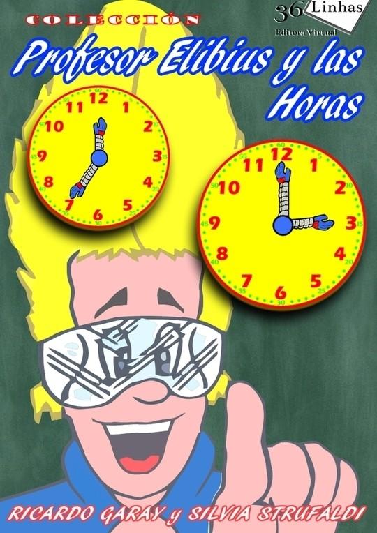 Colección Profesor Elibius y las horas