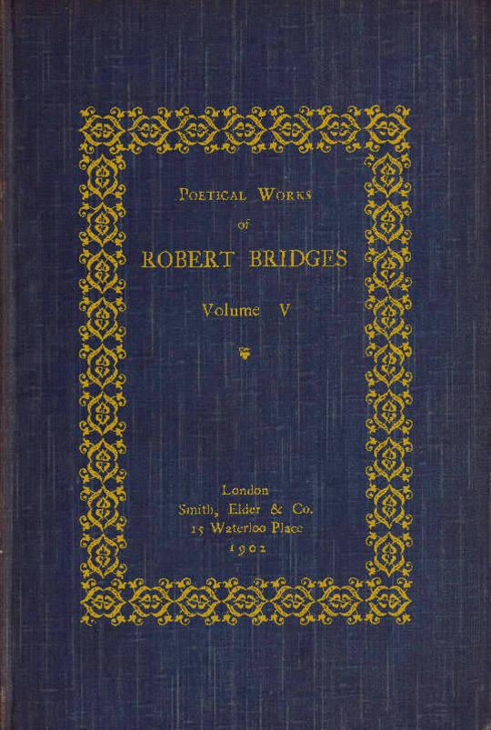 Poetical Works of Robert Bridges (Volume 5)