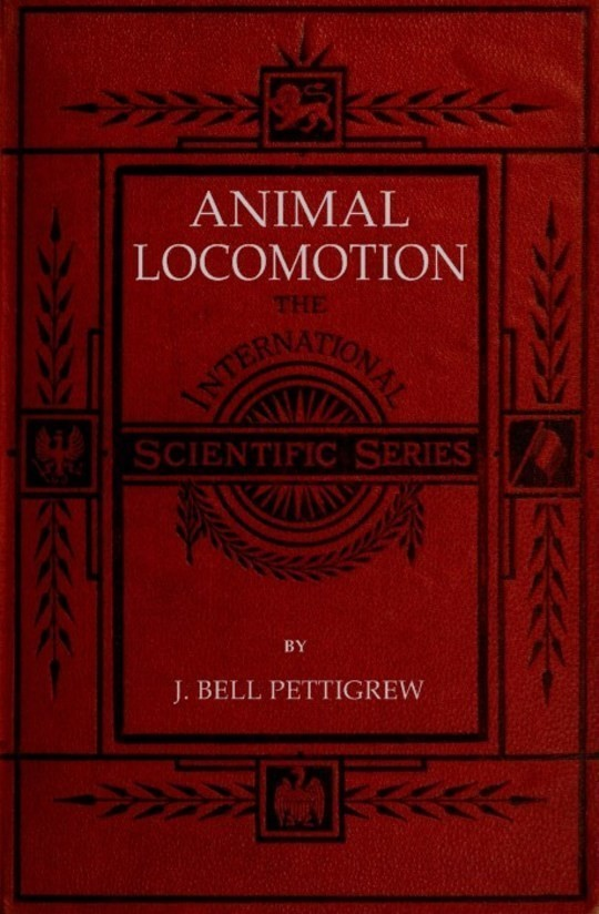 Animal Locomotion Or walking, swimming, and flying, with a dissertation on aëronautics