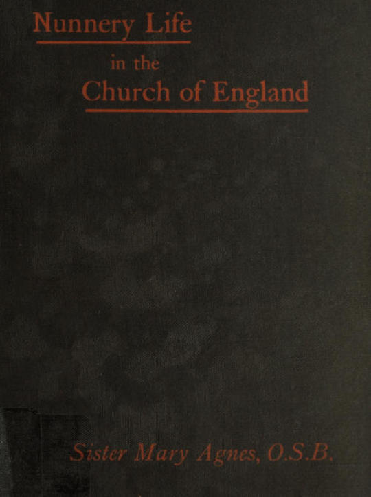 Nunnery life in the Church of England; or, Seventeen years with Father Ignatius