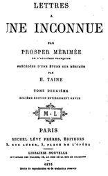 Lettres à une inconnue, Tome Deuxième Précédée d'une étude sur P. Mérimée par H. Taine