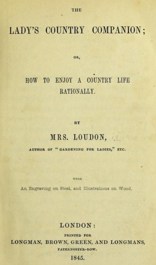 The Lady's Country Companion Or, how to enjoy a Country Life rationally