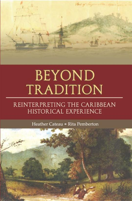 Beyond Tradition: Reinterpreting the Caribbean Historical Experience