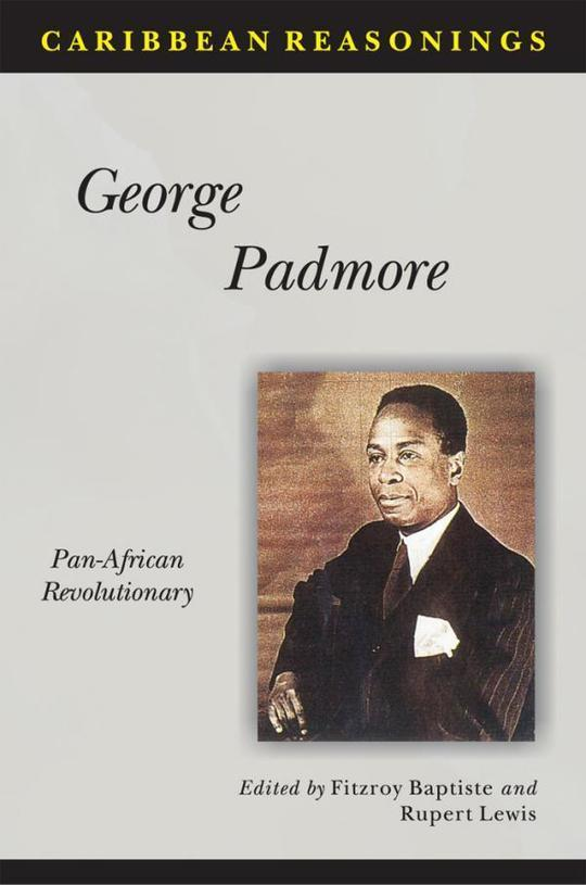 Caribbean Reasonings - George Padmore: Pan-African Revolutionary