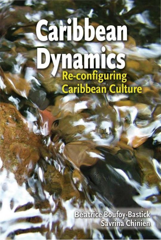 Caribbean Dynamics: Re-Configuring Caribbean Culture