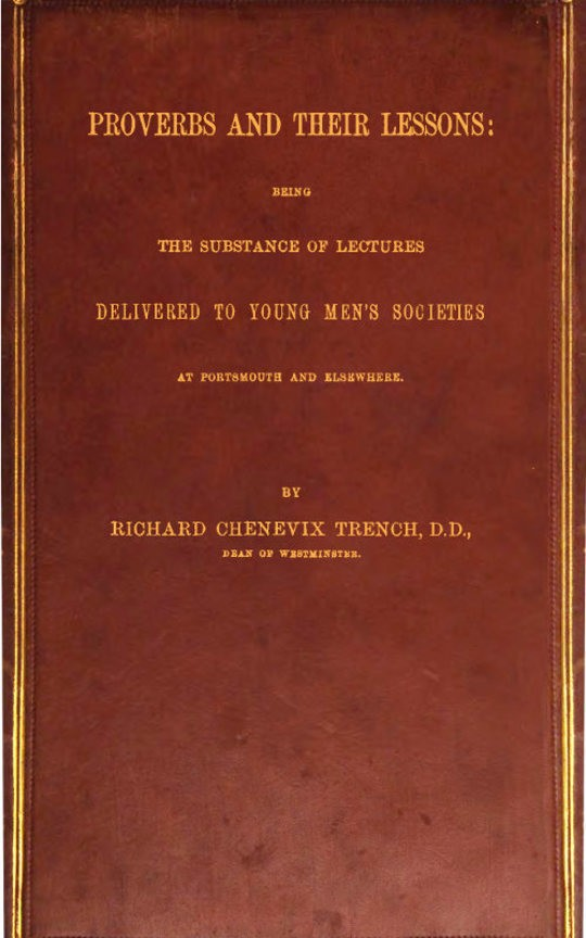 Proverbs and Their Lessons Being the Subject of Lectures Delivered to Young Men's Societies at Portsmouth and Elsewhere