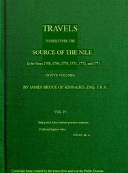 Travels to Discover the Source of the Nile, Volume IV (of 5) In the years 1769, 1769, 1770, 1771, 1772 and 1773