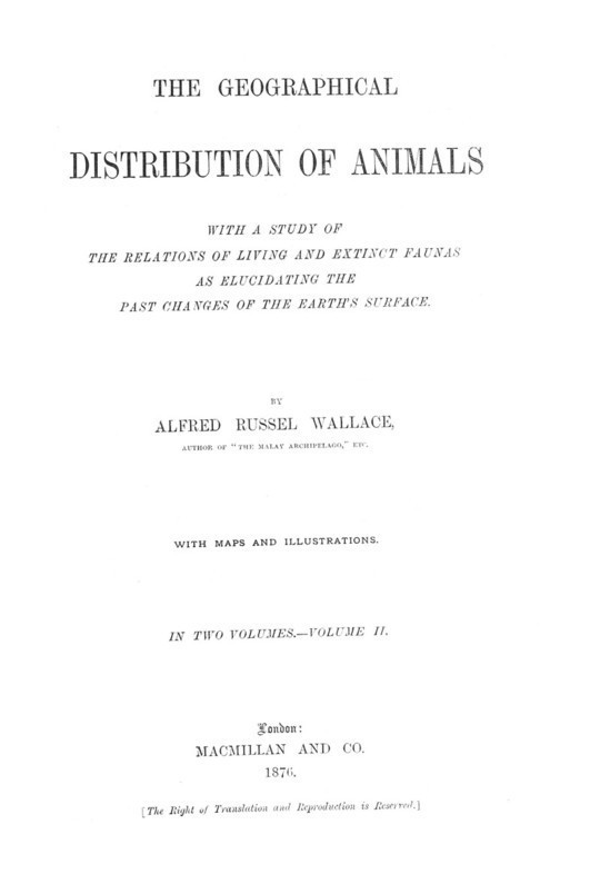The Geographical Distribution of Animals, Volume II With a study of the relations of living and extinct faunas as elucidating the past changes of the Earth's surface
