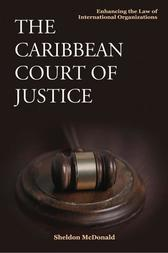 Caribbean Court of Justice: Enhancing the Law of International Organizations