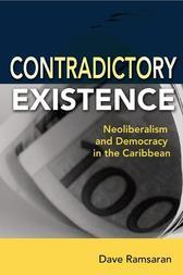 Contradictory Existence: Neoliberalism and Democracy in the Caribbean