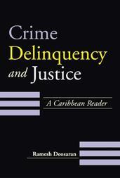 Crime, Delinquency and Justice: A Caribbean Reader