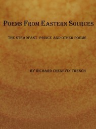 Poems from Eastern Sources: The Steadfast Prince and Other Poems